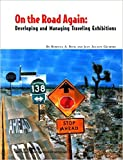 img - for On the Road Again: Developing and Managing Traveling Exhibitions book / textbook / text book