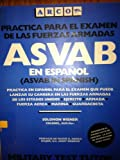 img - for ASVAB En Espanol: Practica Para El Examen De Las Fuerzas Armadas (Spanish Edition) by Solomon Wiener (1989-07-01) book / textbook / text book