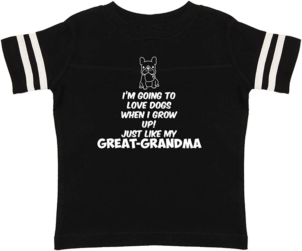 Im Going to Love Dogs When I Grow Up Toddler//Kids Sporty T-Shirt Just Like My Great-Grandma