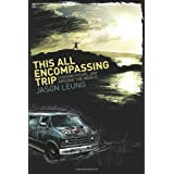 This All Encompassing Trip (Chasing Pearl Jam Around the World)by Jason Leung