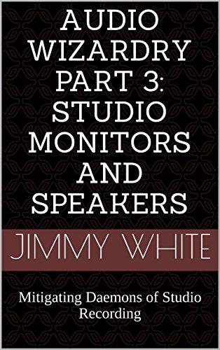 Audio Wizardry Part 3: Studio Monitors and Speakers: Mitigating Daemons of Studio (Monitor Audio Studio Speakers)
