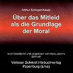 Über das Mitleid als die Grundlage der Moral   Arthur Schopenhauer