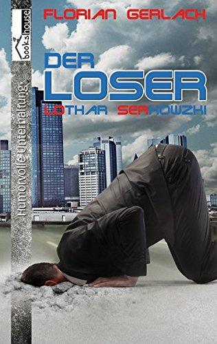Der Loser: Lothar Serkowzki