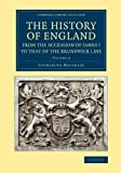 The History of England from the Accession of James I to That of the Brunswick Line: Volume 6, Macaulay, Catharine, 1108067611