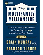 The Multifamily Millionaire, Volume II: Create Generational Wealth by Investing in Large Multifamily Real Estate