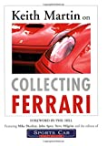 Keith Martin on Collecting Ferrari, Keith Martin, 0760319715
