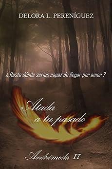 Atada a tu pasado (Andrómeda II) de [Pereñíguez, Lola]