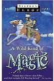 A Wild Kind Of Magic