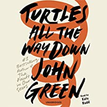 Turtles All the Way Down Hörbuch von John Green Gesprochen von: Kate Rudd