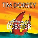 Atomic Lobster: A Novel | Tim Dorsey