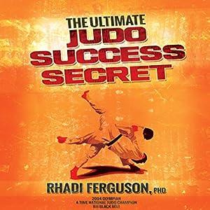 The Ultimate Judo Success Secret Audiobook