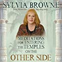 Meditations for Entering the Temples on the Other Side Speech by Sylvia Brown Narrated by Sylvia Brown