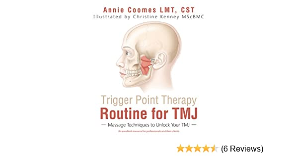 Trigger Point Therapy Routine For Tmj Massage Techniques To Unlock Your Tmj Kindle Edition By Coomes Lmt Cst
