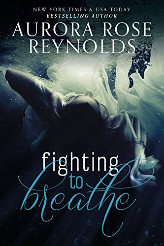 Fighting to Breathe by Aurora Rose Reynolds