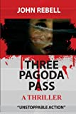 Three Pagoda Pass, John Rebell, 149047787X