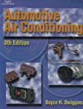 Automotive Air Conditioning, Dwiggins, Boyce H., 0766807886