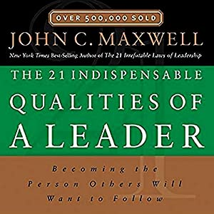 The 21 Indispensable Qualities of a Leader Hörbuch