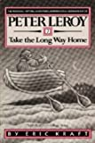 Peter Leroy: Take the Long Way Home 0918222613 Book Cover