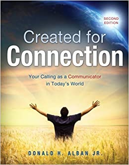 Book Created for Connection: Your Calling as a Communicator in Today's World by ALBAN DONALD H (2012-07-20)