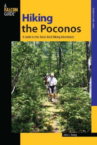 Hiking the Poconos: A Guide to the Area's Best Hiking Adventures (Regional Hiking Series)