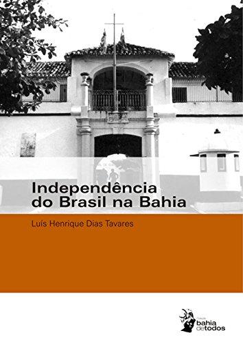 Independência do Brasil na Bahia (Portuguese Edition)