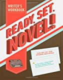 Ready, Set, Novel!: A Workbook