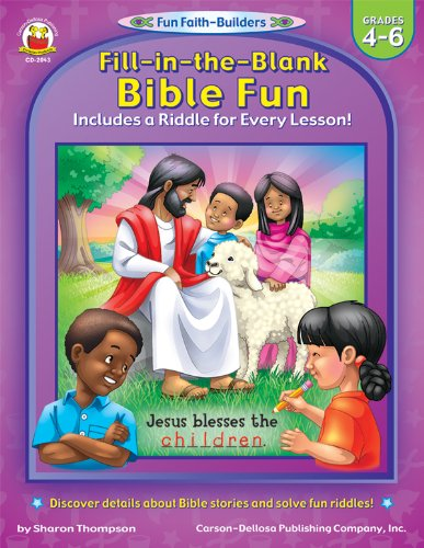 Download Fill-in-the-Blank Bible Fun, Grades 4 - 6: Includes a Riddle for Every Lesson! (Fun Faith-Builders) ebook