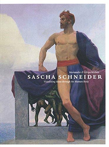 Sascha Schneider: Ideenmaler & Körperbildner / Visualizing Ideas through the Human Body