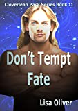 Don't Tempt Fate (The Cloverleah Pack Book 13)