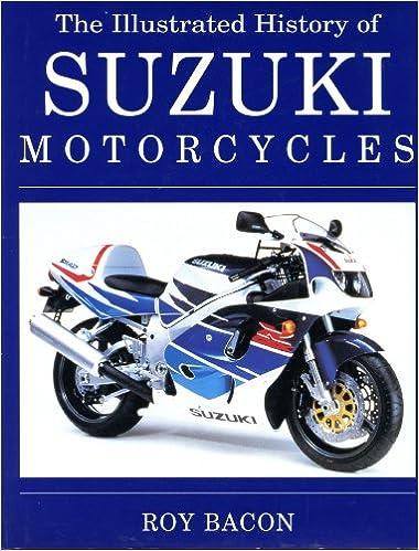 The Illustrated History of Suzuki Motorcycles: Amazon co uk: Roy