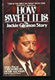 img - for How Sweet It Is: The Jackie Gleason Story by James Bacon (1986-06-03) book / textbook / text book