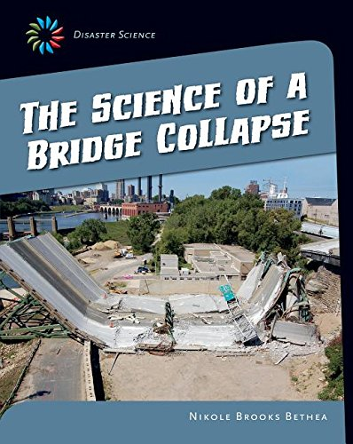 Read Online The Science of a Bridge Collapse (21st Century Skills Library: Disaster Science) ebook