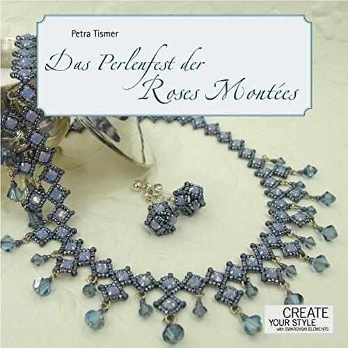 Das Perlenfest der Roses Montées