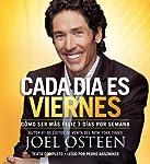 Cada Día es Viernes [Every Day a Friday]: Cómo ser mas feliz 7 días por semana [How to Be Happier 7 Days a Week]   Joel Osteen