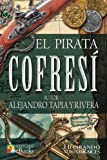 El Pirata Cofresí (Clásicos de Puerto Rico) (Volume 1) (Spanish Edition)