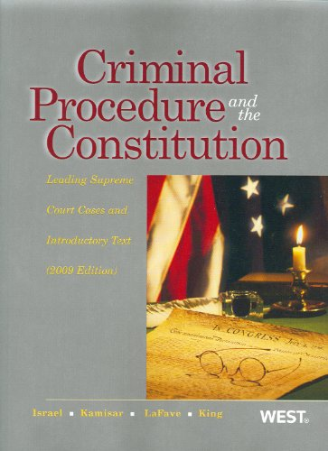 Criminal Procedure and the Constitution, Leading Supreme Court Cases and Introductory Text, 2009 ed. (American Casebook)