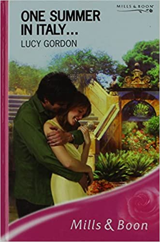 ONE SUMMER IN ITALY... (Mills & Boon Romance) by LUCY GORDON (2008-06-06)