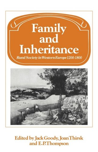Family and Inheritance: Rural Society in Western Europe, 1200-1800 (Past and Present Publications)