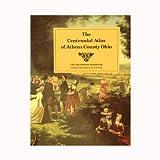 The Centennial Atlas of Athens County, Ohio, Fred W. Bush, 0821411721