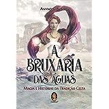 A Bruxaria Das Aguas (Em Portugues do Brasil)