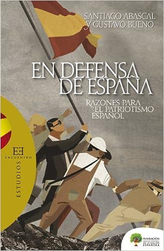 En defensa de España: Razones para el patriotismo español Ensayo ...