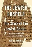 The Jewish Gospels: The Story of the Jewish Christ