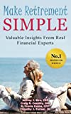 img - for Make Retirement Simple: Valuable Insights From Real Financial Experts book / textbook / text book