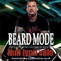 Beard Mode: Dixie Warden Rejects MC Series, Book 1 Hörbuch von Lani Lynn Vale Gesprochen von: Mason Lloyd, Kendall Taylor