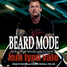 Beard Mode: Dixie Warden Rejects MC Series, Book 1 Audiobook by Lani Lynn Vale Narrated by Mason Lloyd, Kendall Taylor