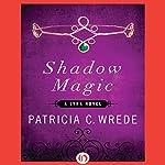 Shadow Magic | Patricia Wrede