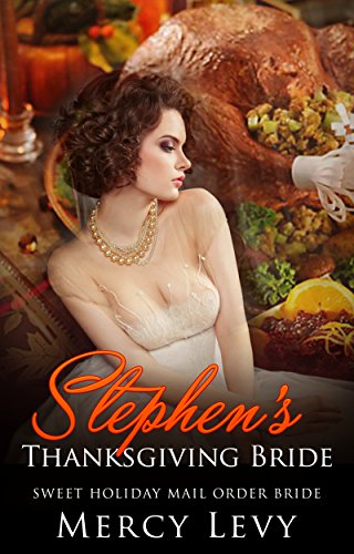 Stephen's Thanksgiving Bride: Sweet Holiday Mail Order Bride