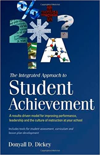 The integrated approach to student achievement a results driven the integrated approach to student achievement a results driven model for improving performance leadership and the culture of instruction at your school fandeluxe Gallery