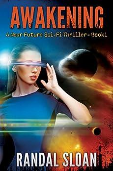 Awakening: A Near Future Sci-Fi Thriller by [Sloan, Randal]