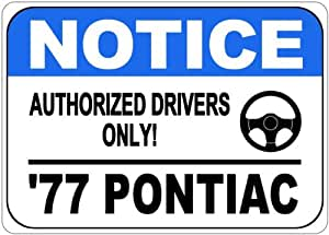 1977 77 PONTIAC VENTURA Authorized Drivers Only Aluminum Street Sign - 10 x 14 Inches